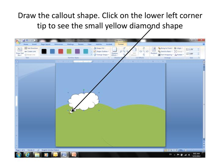 Draw the callout shape. Click on the lower left corner tip to see the small yellow diamond shape