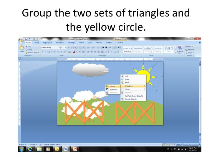 Group the two sets of triangles and the yellow circle.