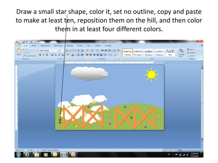 Draw a small star shape, color it, set no outline, copy and paste to make at least ten, reposition them on the hill, and then color them in at least four different colors.
