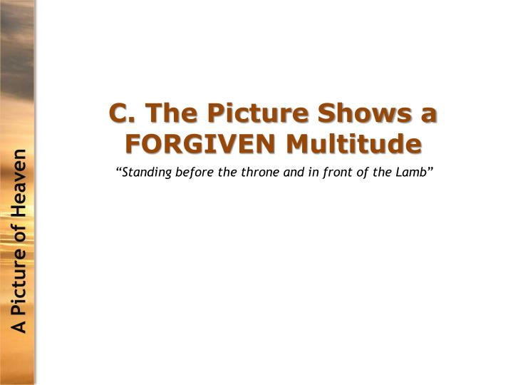 C. The Picture Shows a FORGIVEN Multitude