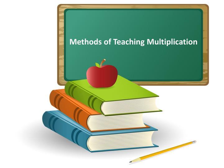 Methods of Teaching Multiplication