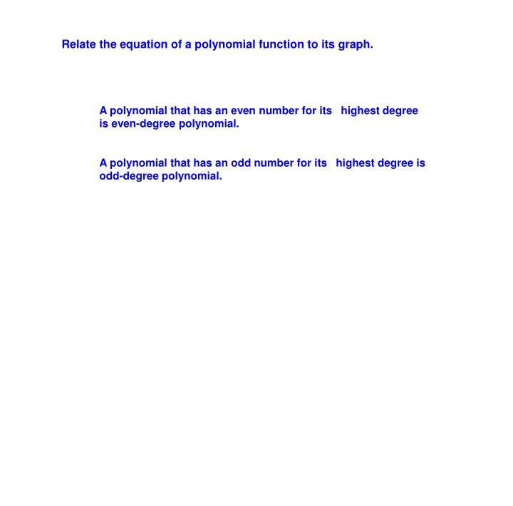 Relate the equation of a polynomial function to its graph.