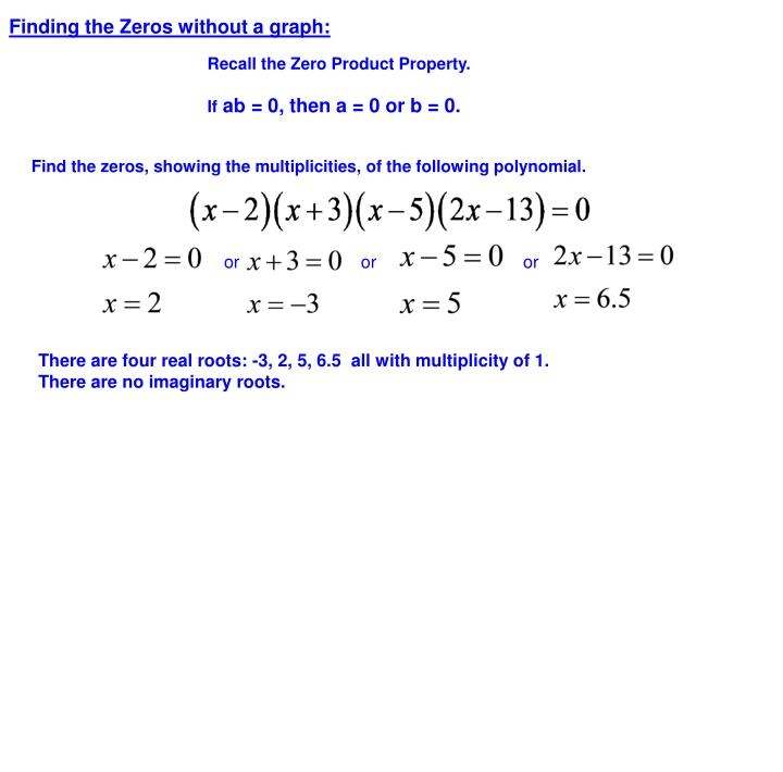 Finding the Zeros without a graph: