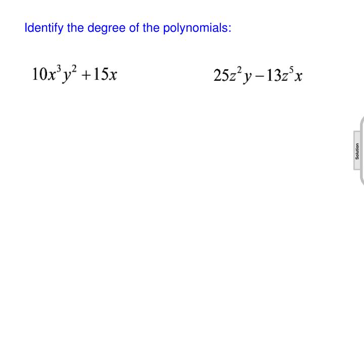 Identify the degree of the polynomials: