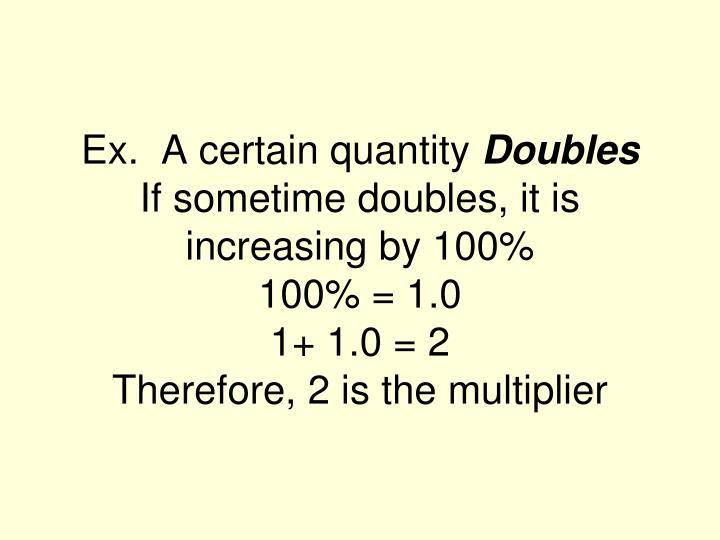 Ex.  A certain quantity