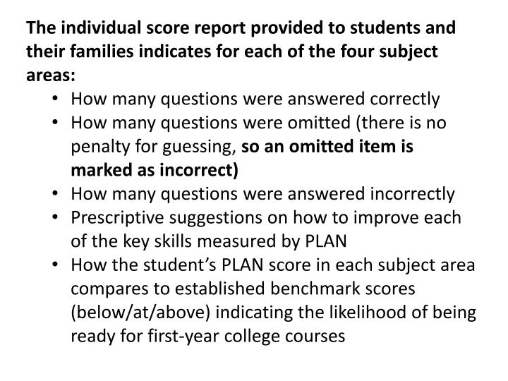 The individual score report provided to students and their families indicates for each of the four subject areas: