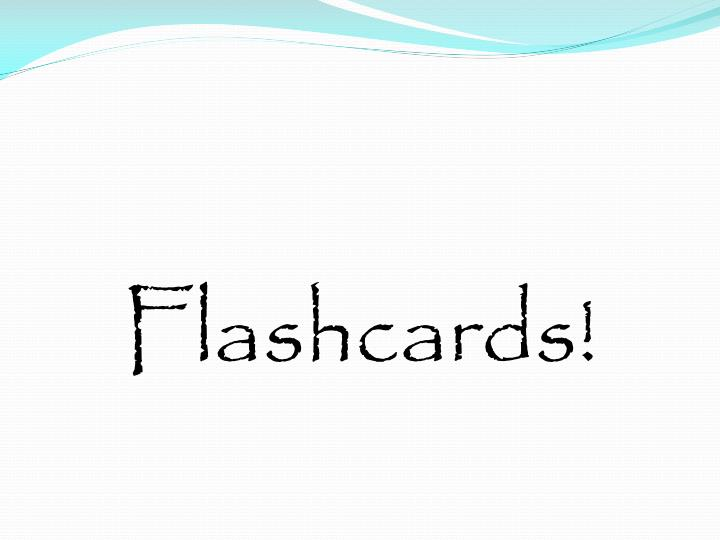 Flashcards!