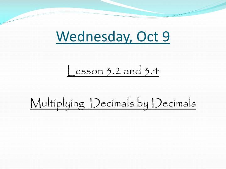 Wednesday, Oct 9