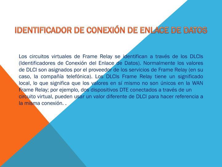 IDENTIFICADOR DE CONEXIÓN DE ENLACE DE DATOS