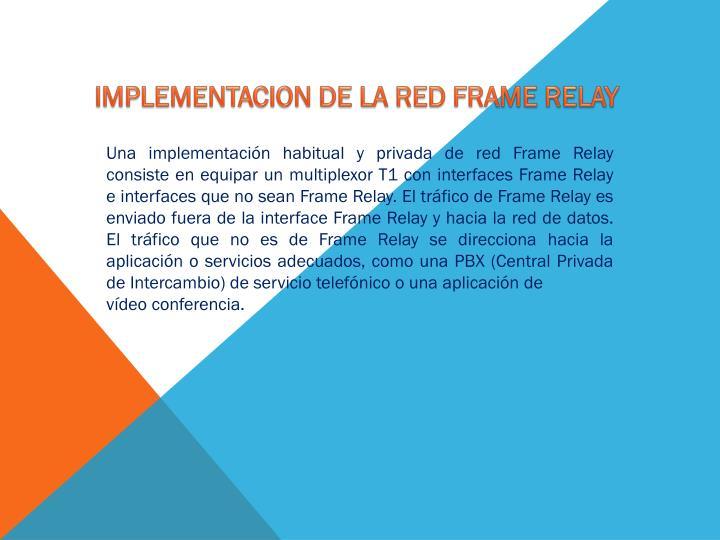 IMPLEMENTACION DE LA RED FRAME RELAY