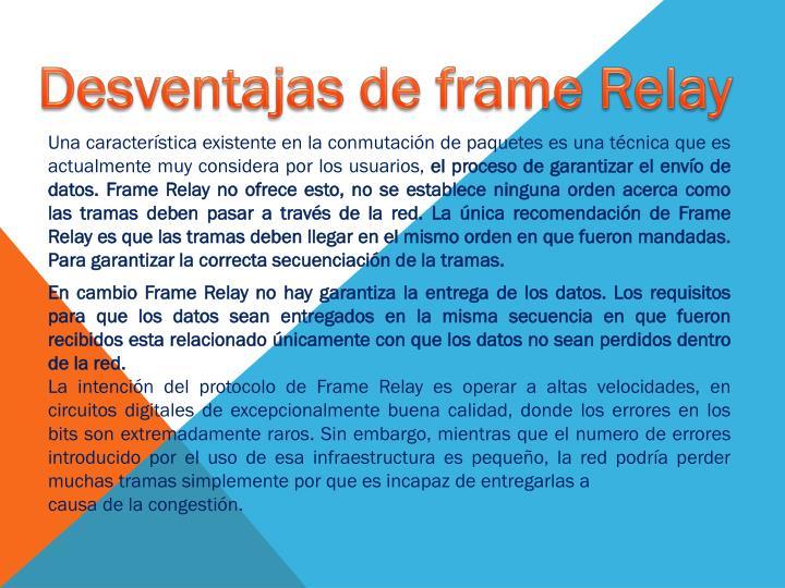 Desventajas de frame Relay