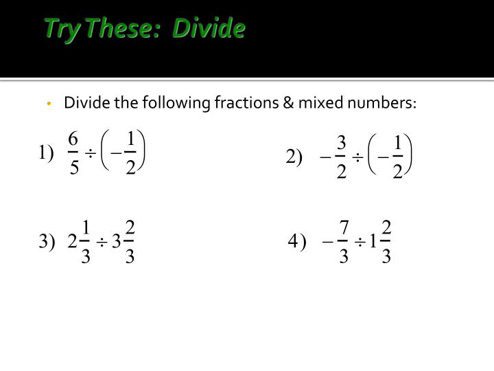 Try These:  Divide