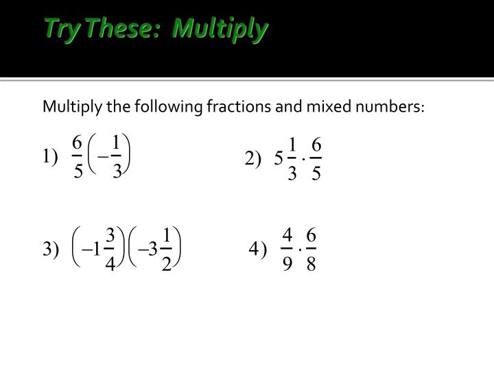 Try These:  Multiply