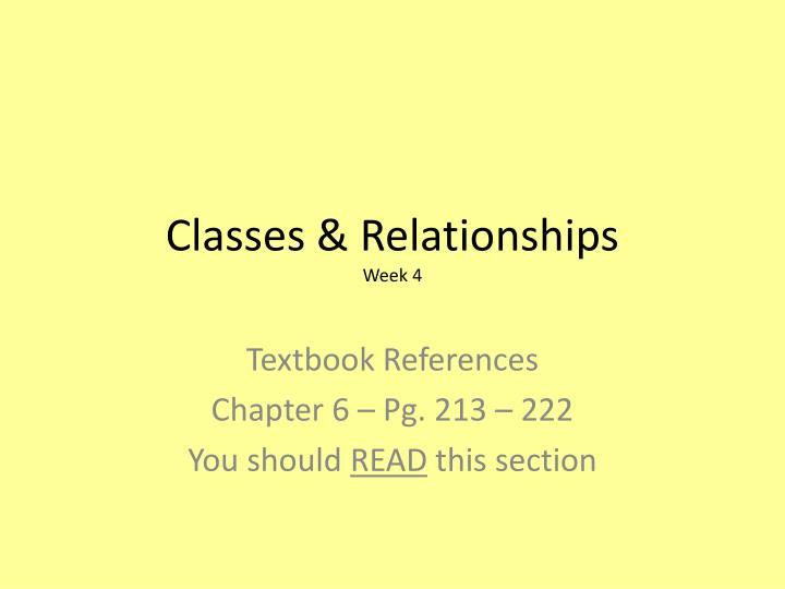 Classes relationships week 4