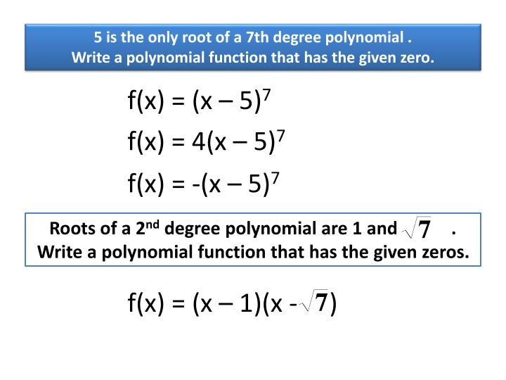 5 is the only root of a 7th degree polynomial .