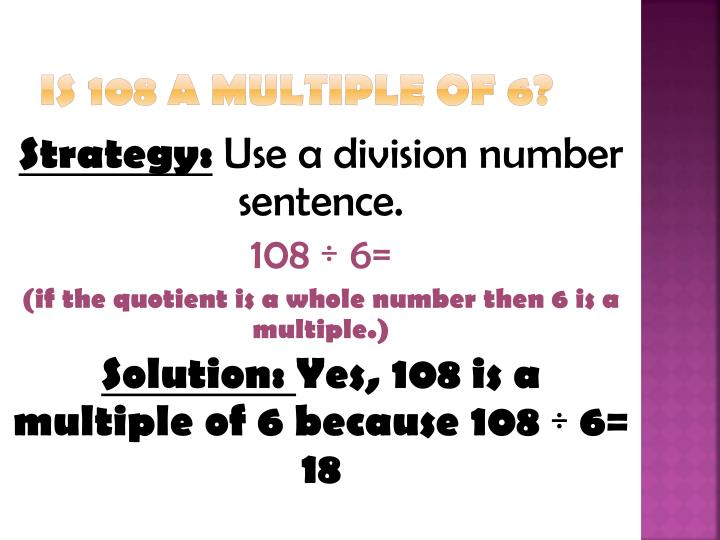 Is 108 a multiple of 6?