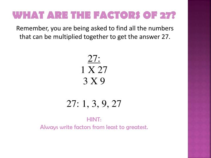 What are the factors of 27?