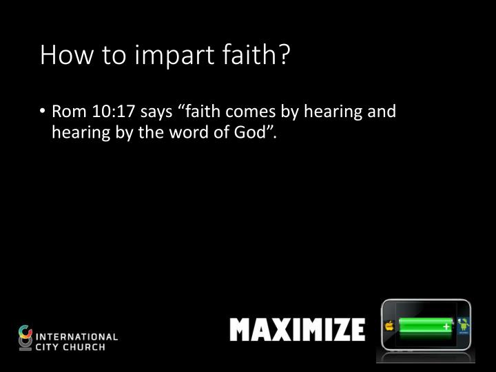 How to impart faith?