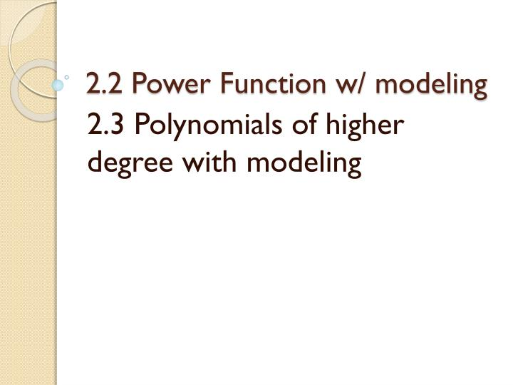 2 2 power function w modeling