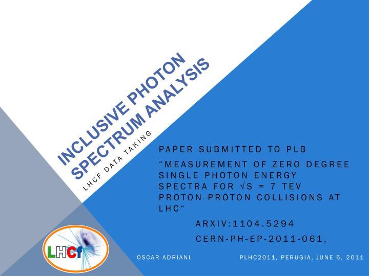 Inclusive photon spectrum analysis