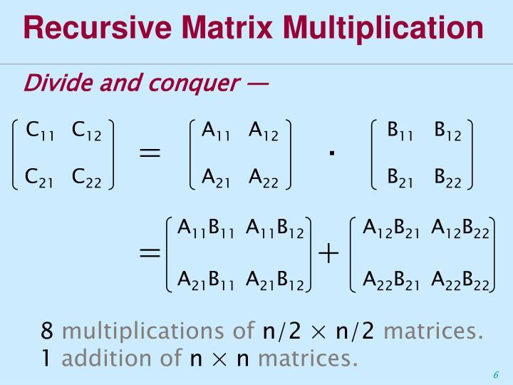 Recursive Matrix Multiplication