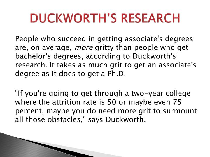 DUCKWORTH'S RESEARCH