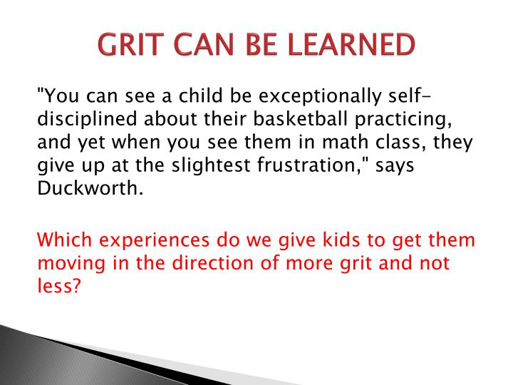 GRIT CAN BE LEARNED