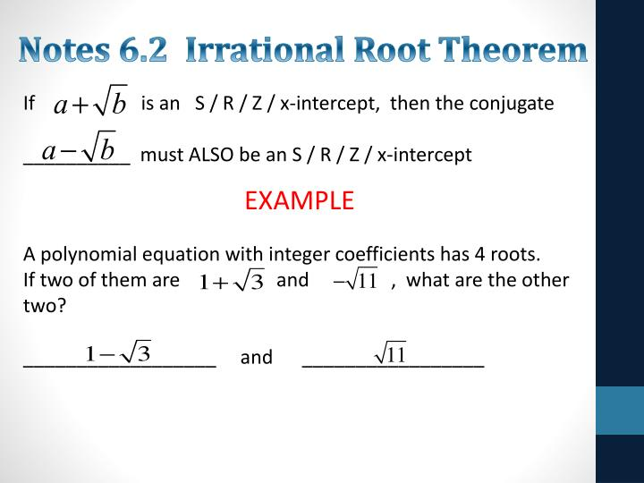 Notes 6.2  Irrational Root Theorem