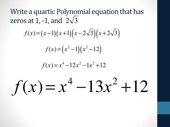 Write a quartic Polynomial equation that has zeros at 1, -1, and