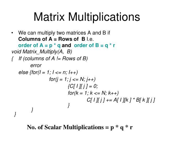 Matrix Multiplications