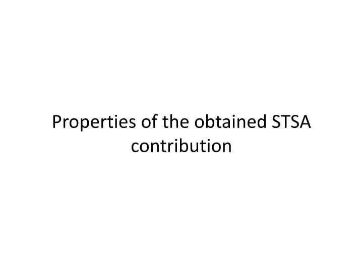 Properties of the obtained STSA contribution