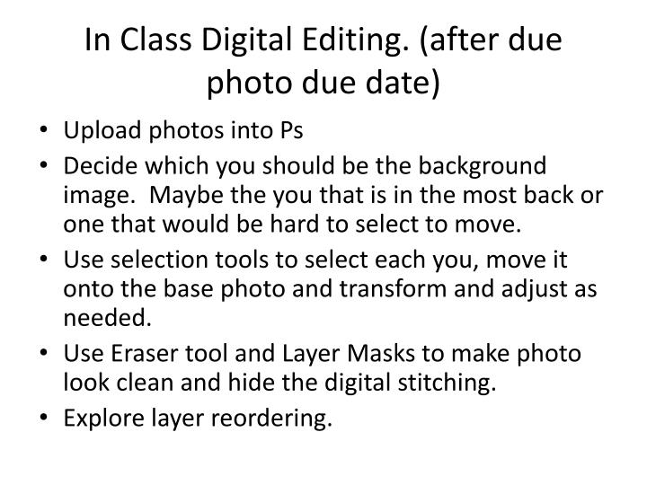 In Class Digital Editing. (after due photo due date)