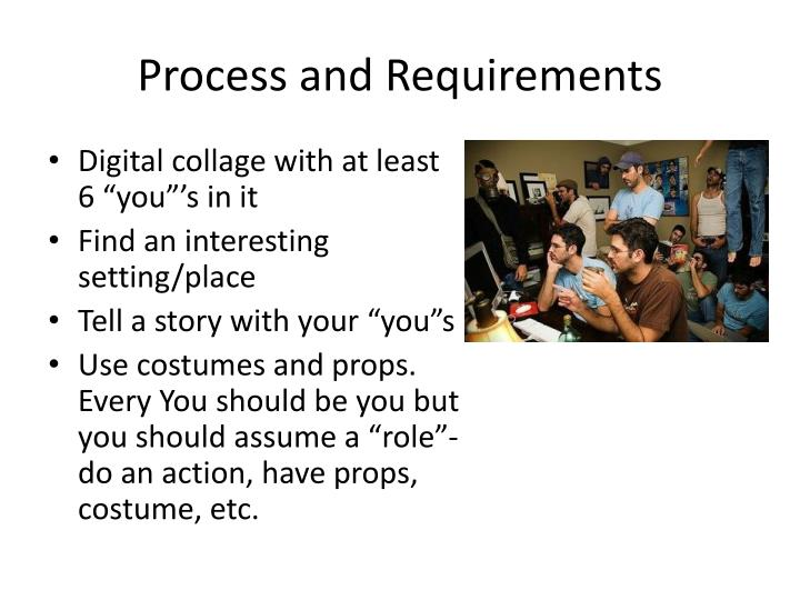 Process and Requirements