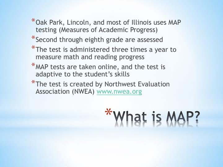 Oak Park, Lincoln, and most of Illinois uses MAP testing (