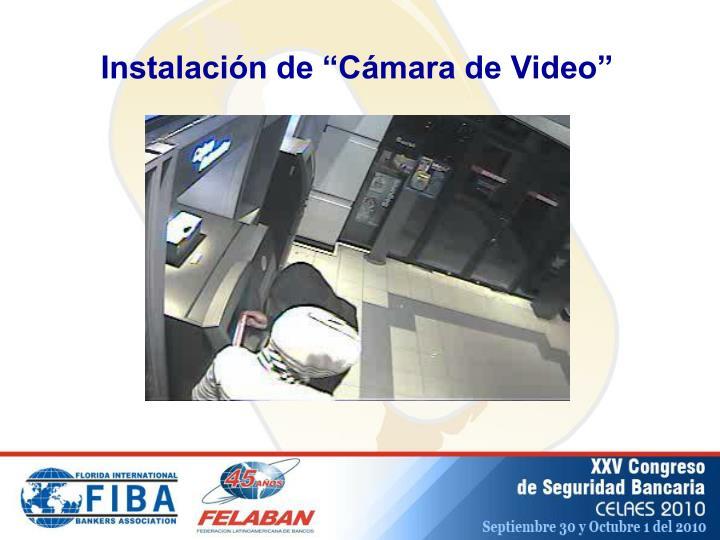 """Instalación de """"Cámara de Video"""""""