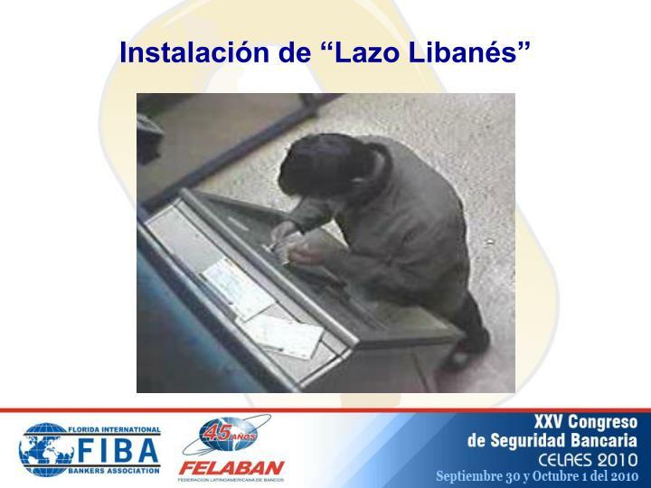 "Instalación de ""Lazo Libanés"""