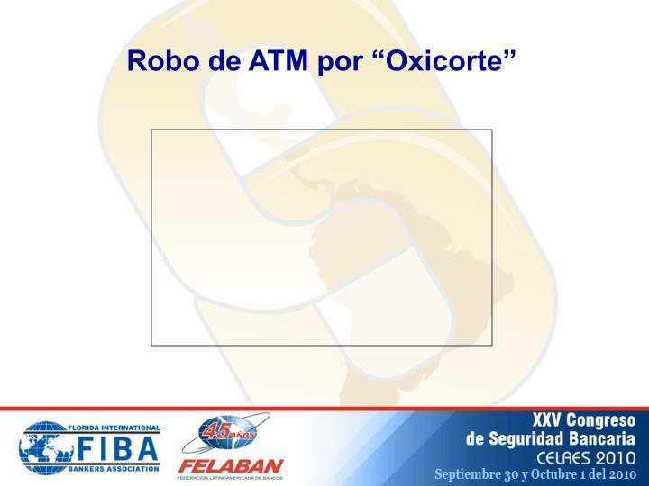 """Robo de ATM por """"Oxicorte"""""""