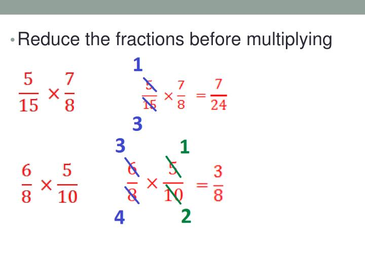 Reduce the fractions before multiplying