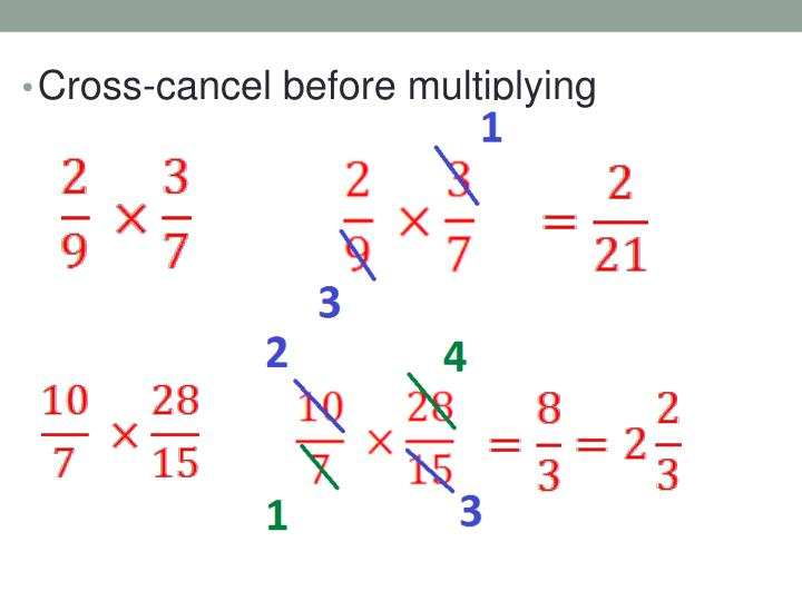 Cross-cancel before multiplying