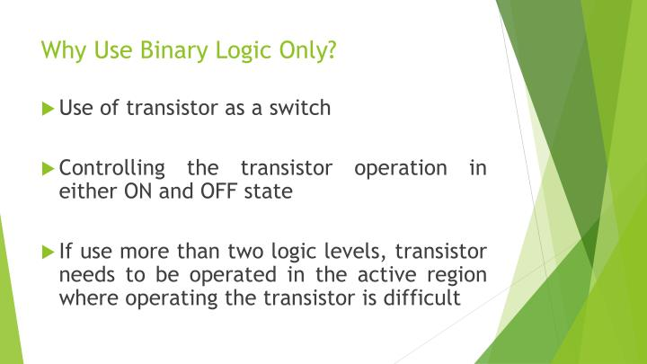 Why Use Binary Logic Only?