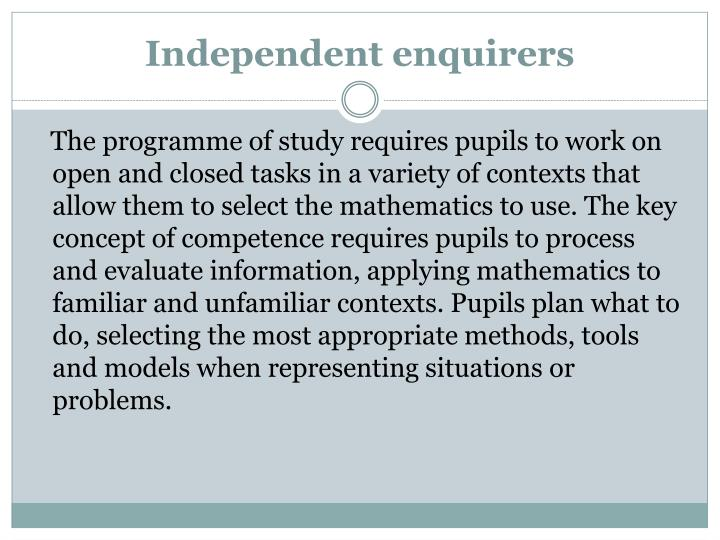 Independent enquirers