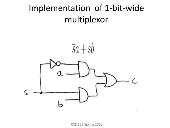 Implementation  of 1-bit-wide multiplexor