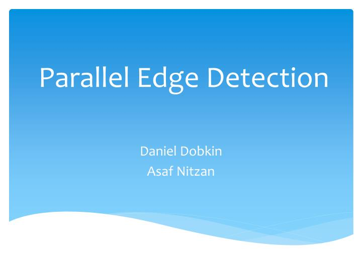 Parallel edge detection