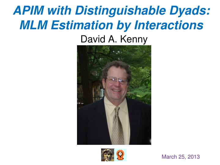 Apim with distinguishable dyads mlm estimation by interactions