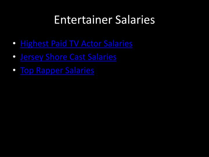 Entertainer Salaries