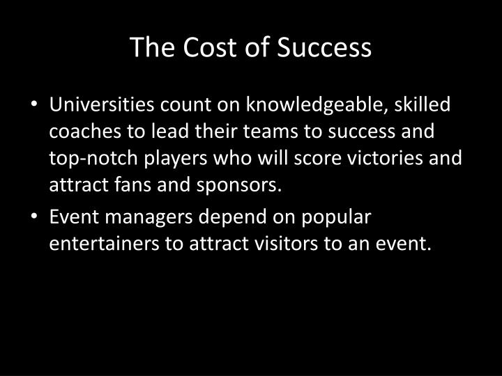 The Cost of Success