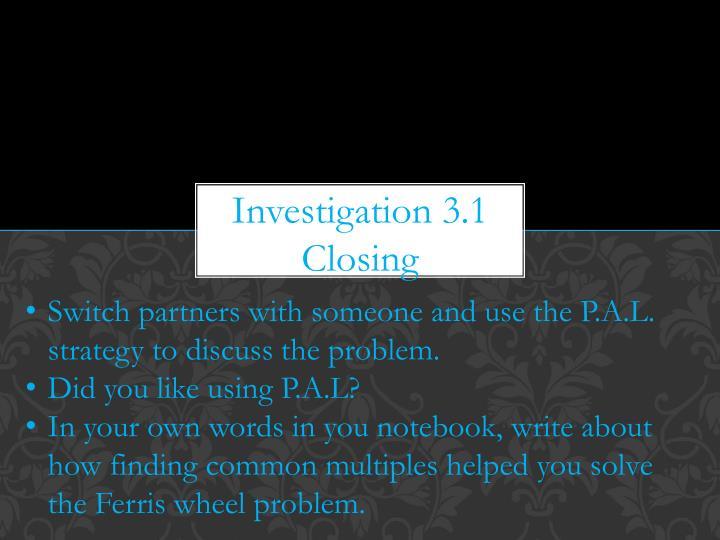 Investigation 3.1 Closing