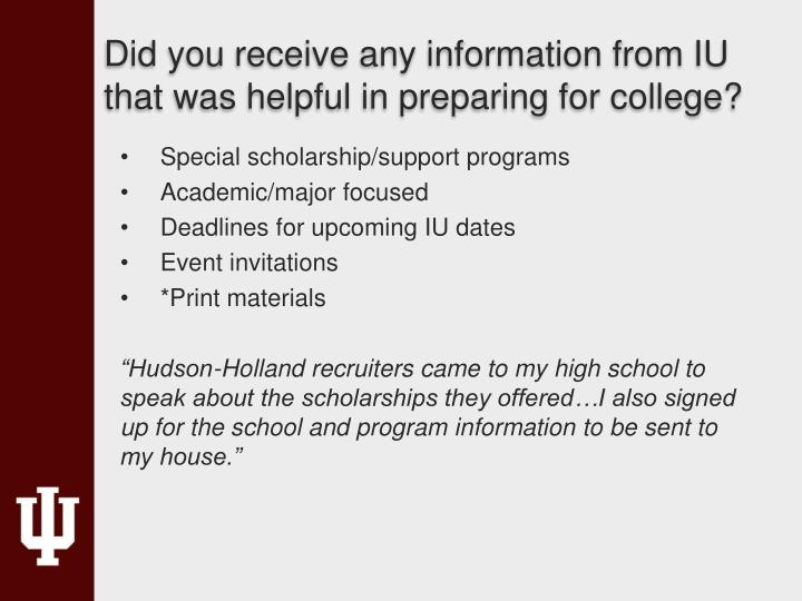 Did you receive any information from IU that was helpful in preparing for college?