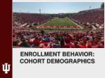 enrollment behavior cohort demographics