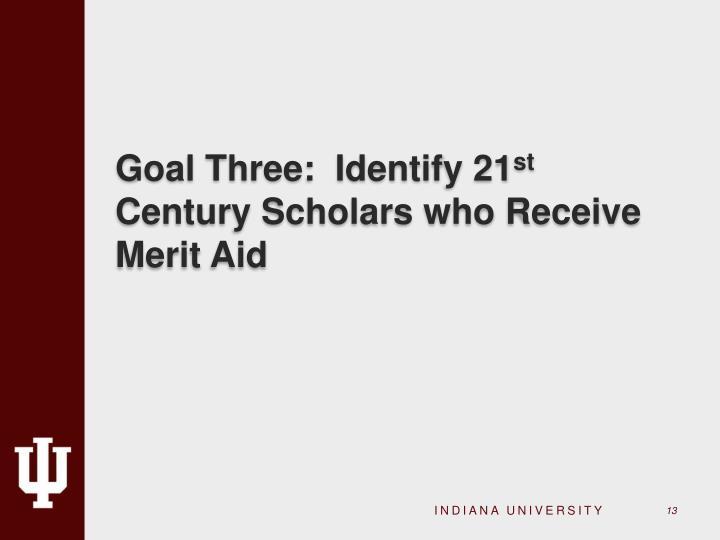 Goal Three:  Identify 21